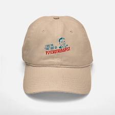 i take the the out of psychotherapist Baseball Baseball Cap