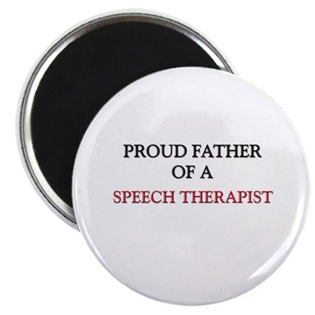 """Proud Father Of A SPEECH THERAPIST 2.25"""" Magnet (1"""
