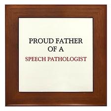 Proud Father Of A SPEECH PATHOLOGIST Framed Tile