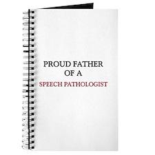Proud Father Of A SPEECH PATHOLOGIST Journal