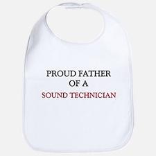 Proud Father Of A SOUND TECHNICIAN Bib