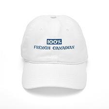 100 Percent French Canadian Baseball Baseball Cap