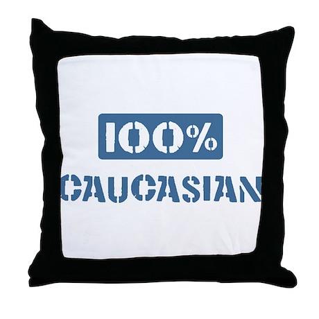 100 Percent Caucasian Throw Pillow