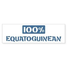 100 Percent Equatoguinean Bumper Bumper Sticker