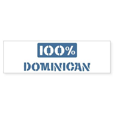 100 Percent Dominican Bumper Sticker