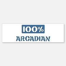 100 Percent Arcadian Bumper Bumper Bumper Sticker