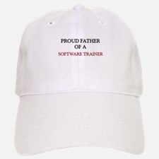 Proud Father Of A SOFTWARE TRAINER Baseball Baseball Cap