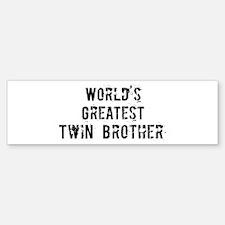 Worlds Greatest Twin Brother Bumper Bumper Bumper Sticker