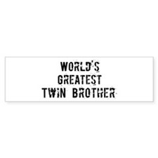 Worlds Greatest Twin Brother Bumper Bumper Sticker