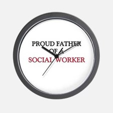 Proud Father Of A SOCIAL WORKER Wall Clock