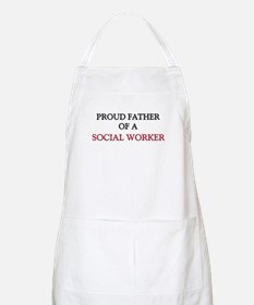 Proud Father Of A SOCIAL WORKER BBQ Apron