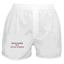Proud Father Of A SOCIAL WORKER Boxer Shorts