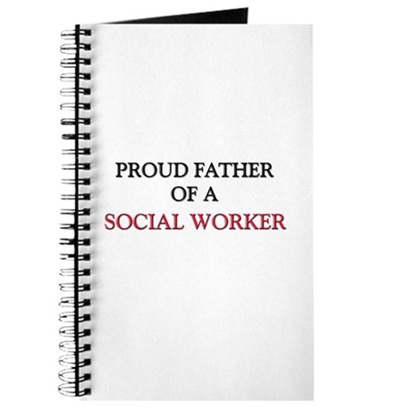 Proud Father Of A SOCIAL WORKER Journal