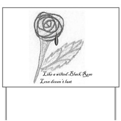 Wilted Black Rose Yard Sign