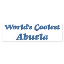 Worlds Coolest Abuela Bumper Bumper Sticker