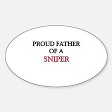 Proud Father Of A SNIPER Oval Decal