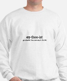 atheist phonics its ok Sweatshirt