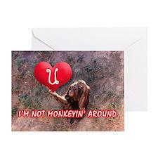 I'M NOT MONKEYIN' Greeting Card