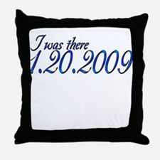 Barrack Obama, I was there fo Throw Pillow