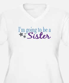 Going to be a Sister T-Shirt