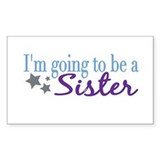 Going to be a Sister Rectangle Decal