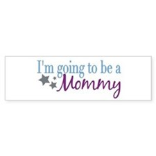 Going to be a Mommy Bumper Car Sticker