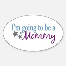 Going to be a Mommy Oval Decal