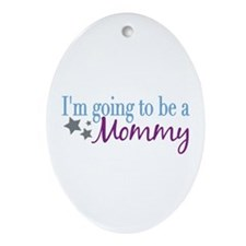 Going to be a Mommy Oval Ornament