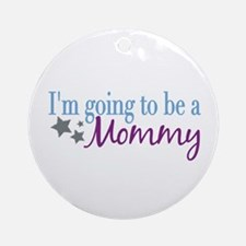 Going to be a Mommy Ornament (Round)