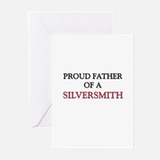 Proud Father Of A SILVERSMITH Greeting Cards (Pk o