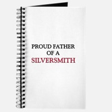 Proud Father Of A SILVERSMITH Journal