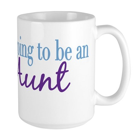 Going to be an Aunt Large Mug