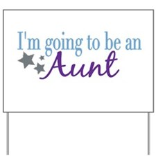 Going to be an Aunt Yard Sign