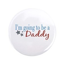 """Going to be a Daddy 3.5"""" Button"""
