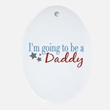 Going to be a Daddy Oval Ornament