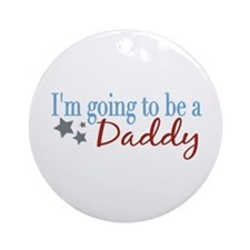 Going to be a Daddy Ornament (Round)