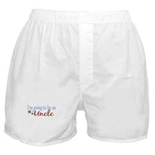 Going to be an Uncle Boxer Shorts