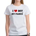 I Love My Fiancé Women's T-Shirt