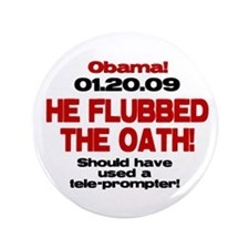 """He Flubbed The Oath! 3.5"""" Button (100 pack)"""