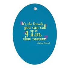 Oval Ornament: Friends you can call