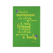 Rectangle Magnet: Friend will help move body