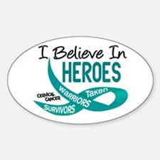 I Believe In Heroes CERVICAL CANCER Oval Decal
