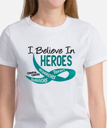 I Believe In Heroes CERVICAL CANCER Women's T-Shir