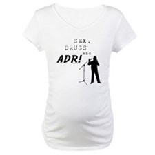 Sex, Drugs and ADR! Shirt