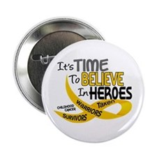 """Time To Believe CHILDHOOD CANCER 2.25"""" Button"""