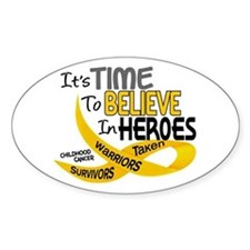 Time To Believe CHILDHOOD CANCER Oval Decal