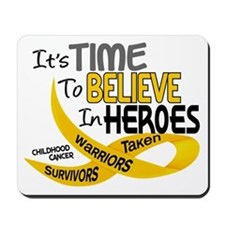Time To Believe CHILDHOOD CANCER Mousepad