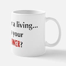 I teach for a living...what's Mug