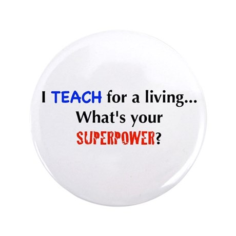 "I teach for a living...what's 3.5"" Button (10"