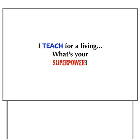 I teach for a living...what's Yard Sign